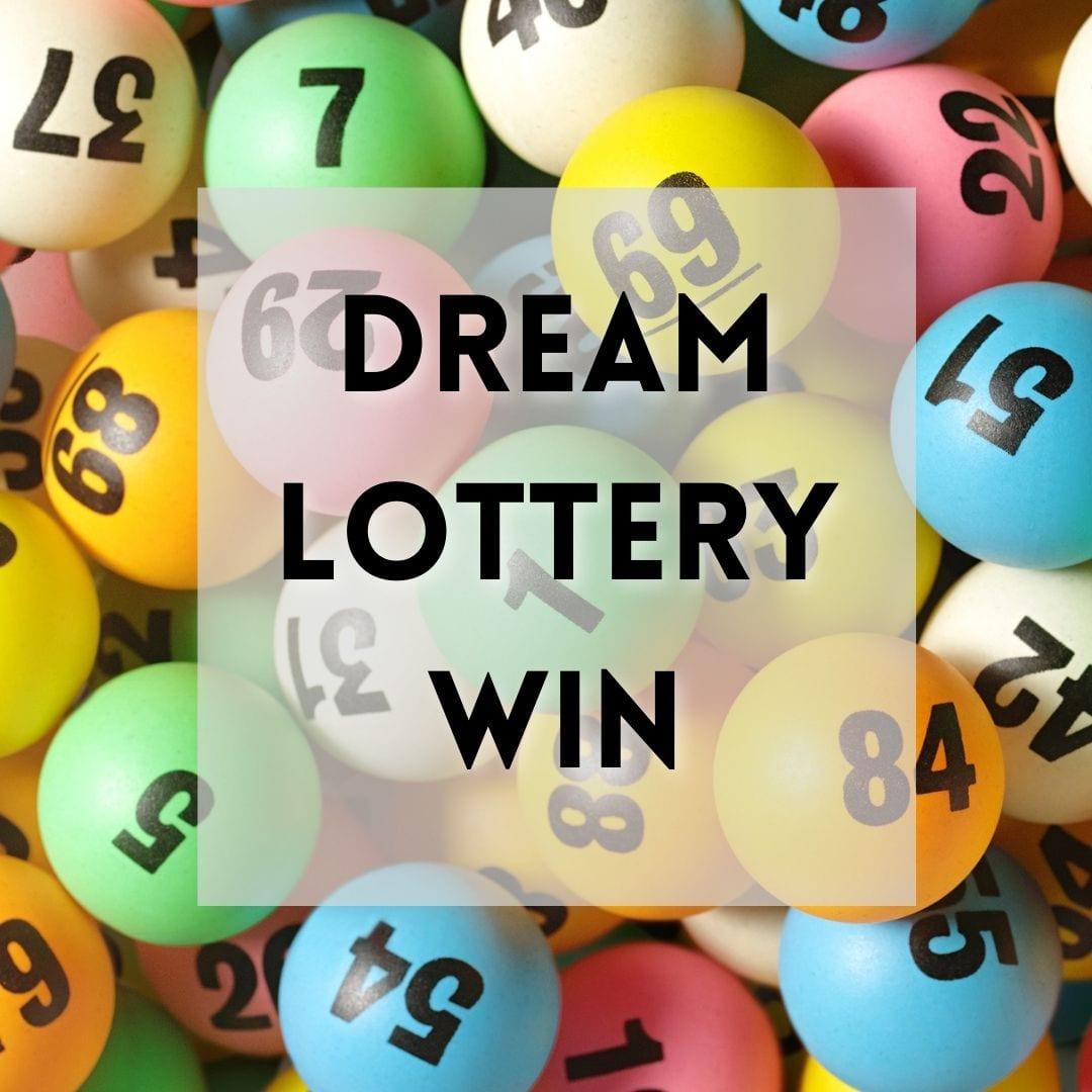 Dream Lottery win
